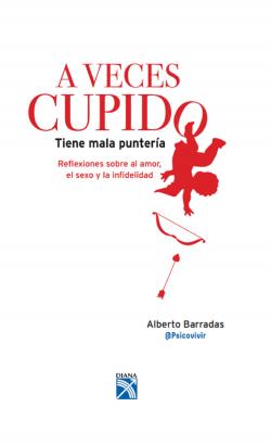 A Veces Cupido Tiene Mala Punteria Alberto Barradas Psicovivir
